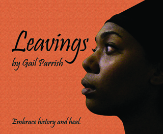 LEAVINGS by Gail Parrish
